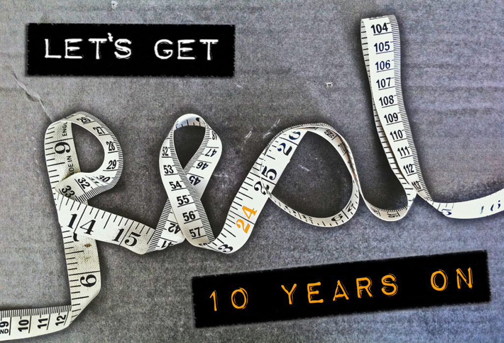 Tape measure and labels spelling out Let's Get Real 10 Years On