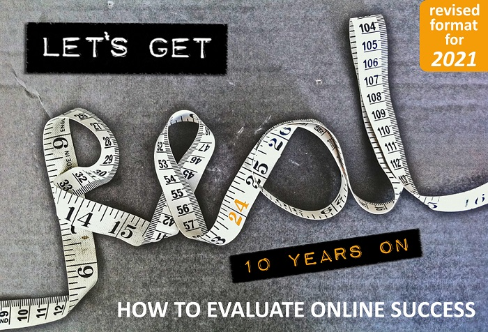 Let's Get Real 10 years on: how to evaluate online success, revised format for 2021